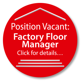 Position Vacant - Factory Floor Manager, click for details